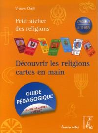 Découvrir les religions cartes en mains : Cycle 3, 8-11 ans