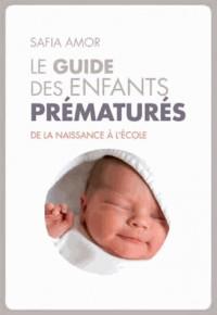 Le guide des enfants prématurés : De la naissance à l'école