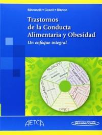 Trastornos De La Conducta Alimentaria Y Obesidad/Eating Behavior Disorders and Obesity: Un Enfoque Integral