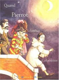 Quand Pierrot cherchait Colombine