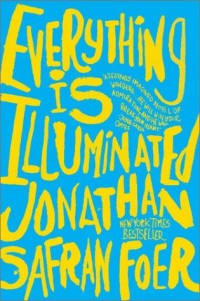 Everything Is Illuminated Foer, Jonathan Safran ( Author ) Apr-01-2003 Paperback