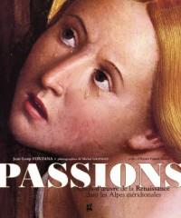 Passions : Chefs-d'oeuvre de la Renaissance dans les Alpes méridionales