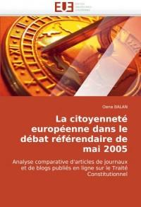 La citoyenneté européenne dans le débat référendaire de mai 2005: Analyse comparative d'articles de journaux et de blogs publiés en ligne sur le Traité Constitutionnel