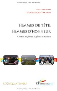 Femmes de tête, Femmes d'honneur : Combats des femmes, d'Afrique et d'ailleurs