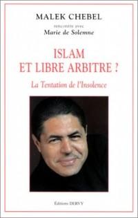 Islam et libre arbitre ? La tentation de l'insolence