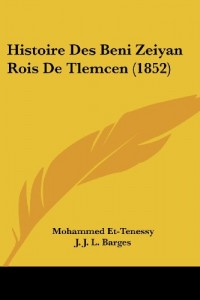 Histoire Des Beni Zeiyan Rois de Tlemcen (1852)
