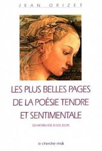 Les Plus Belles Pages de la poésie tendre et sentimentale du Moyen Age à nos jours