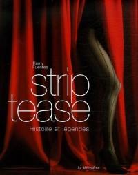 Strip-tease : Histoire et légendes