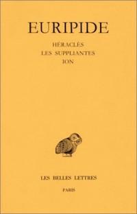 Tragédies, tome 3, 7e tirage. Héraclès - Les Suppliantes - Ion