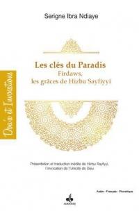 Cles du Paradis Firdaws par les Graces de Hizbu-S Sayfiyyi Présentation et Traduction de Hizbu-S Say