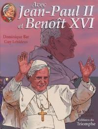 Avec Jean-Paul II, Tome 3 : Avec Jean-Paul II et Benoît XVI