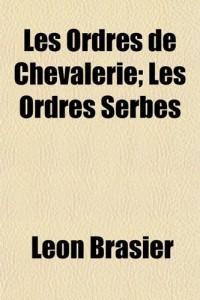 Les Ordres de Chevalerie; Les Ordres Serbes