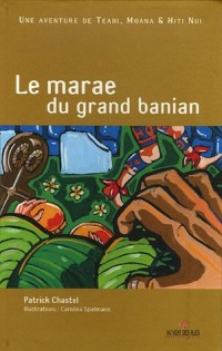Le Marae du grand banian - Une aventure de Teahi, Moana & Hiti Nui