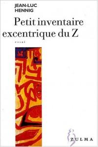 Petit inventaire excentrique du Z