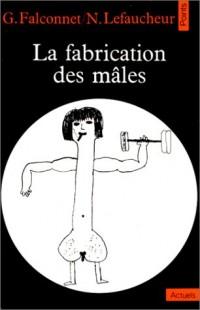 La Fabrication des mâles