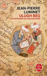 Ulugh Beg - L'astronome de Samarcande [Poche]