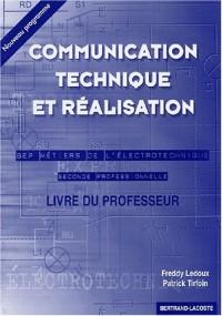 Communication technique et réalisation 2nde professionnelle BEP métiers de l'éléctrotechnique. Livre du professeur corrigé