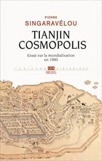 Tianjin cosmopolis : Une histoire de la mondialisation en 1900