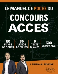 Le Manuel de POCHE du concours ACCES (écrits + oraux) - 80 fiches, 6 tests, 500 questions + corrigés en vidéo - Édition 2019