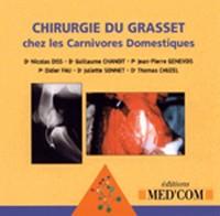 Chirurgie du Grasset chez les carnivores domestiques : CD-ROM
