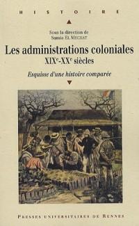 Les administrations coloniales XIXe - XXe siècles