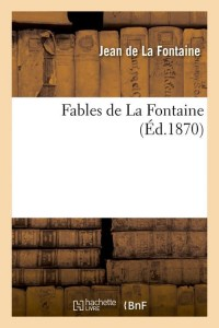 Fables de la Fontaine  ed 1870