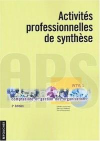 Comptabilité et Gestion des organisations : Activités professionnelles de synthèse - APS 1, BTS