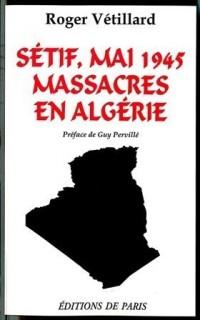 Sétif, mai 1945, massacres en Algérie