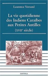 La Vie quotidienne des Indiens Caraïbes aux Petites Antilles : XVIIème siècle