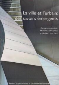 La ville et l'urbain : des savoirs émergents : Textes offerts à Jean-Bernard Racine