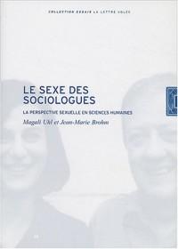 Le sexe des sociologues : La perspective sexuelle en sciences humaines