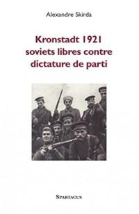 Kronstadt 1921 : Soviets libres contre dictature de parti