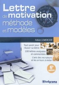 La lettre de motivation : méthodes & modèles