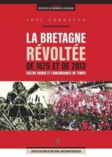 La Bretagne révoltée de 1675 et de 2013 - Colère rouge et concordance de temps