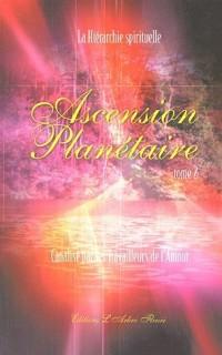 Ascension Planétaire : Tome 2