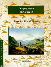Les paysages du Caucase : Invention d'une montagne