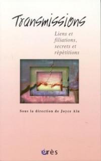 Transmissions : Liens et filiations, secrets et répétitions