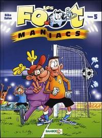 Les Foots Maniacs T05 + Quizz