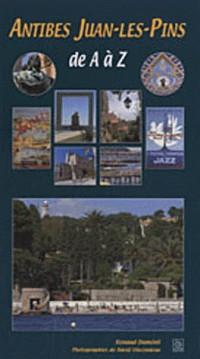 Antibes Juan-les-Pins de A à Z