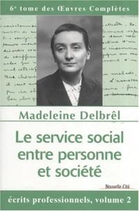 Le service social entre personne et société : Ecrits professionnels, volume 2