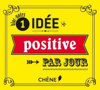 Mini Ephemeride 365 Idees Positives par Jour