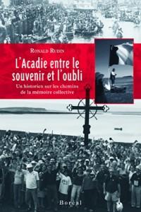 Acadie Entre le Souvenir et l'Oubli (l')