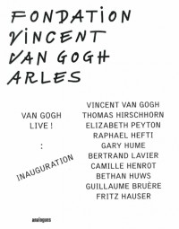 Van Gogh Live ! Inauguration : Fondation Vincent Van Gogh Arles