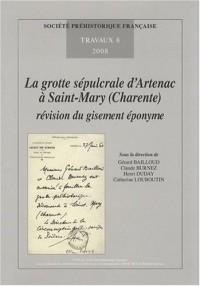La grotte sépulcrale d'Artenac à Saint-Mary (Charente) : révision du gisement éponyme