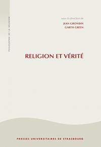 Religion et vérité : La philosophie de la religion à l'âge séculier