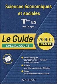 ABC Bac - Le Guide : Sciences économiques, terminale ES (Spécial cours)