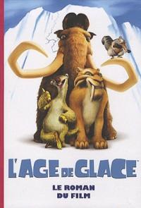 L'âge de glace : Le roman du film