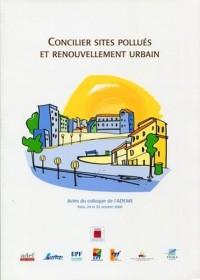 Concilier sites pollues et renouvellement urbain