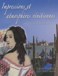 Impressions et atmosphères vénitiennes : Sur les traces de George Sand