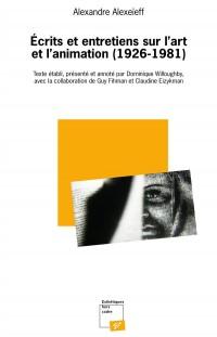Ecrits et entretiens sur l'art et l'animation (1926-1981)